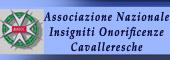 ONORIFICENZA CAVALLERESCA,Insigniti onorificenze cavalleresche,CAVALIERE,CAVALIERI,ONORIFICENZE CAVALLERESCHE
